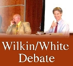 Wilkin/White Debate