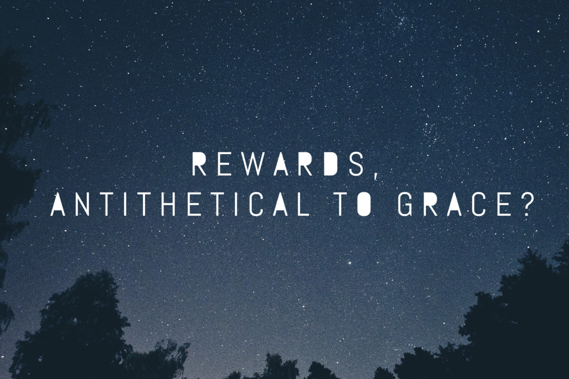 rewards-antithetical-to-grace