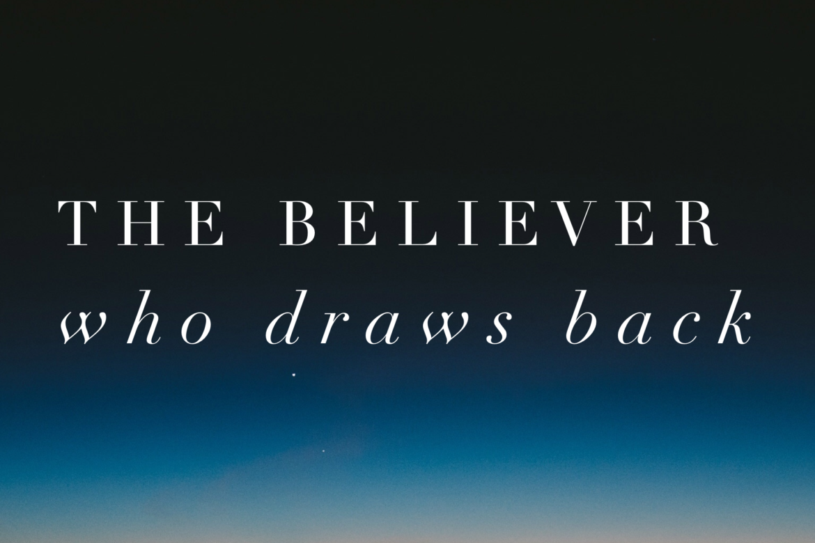 the-believer-who-draws-back