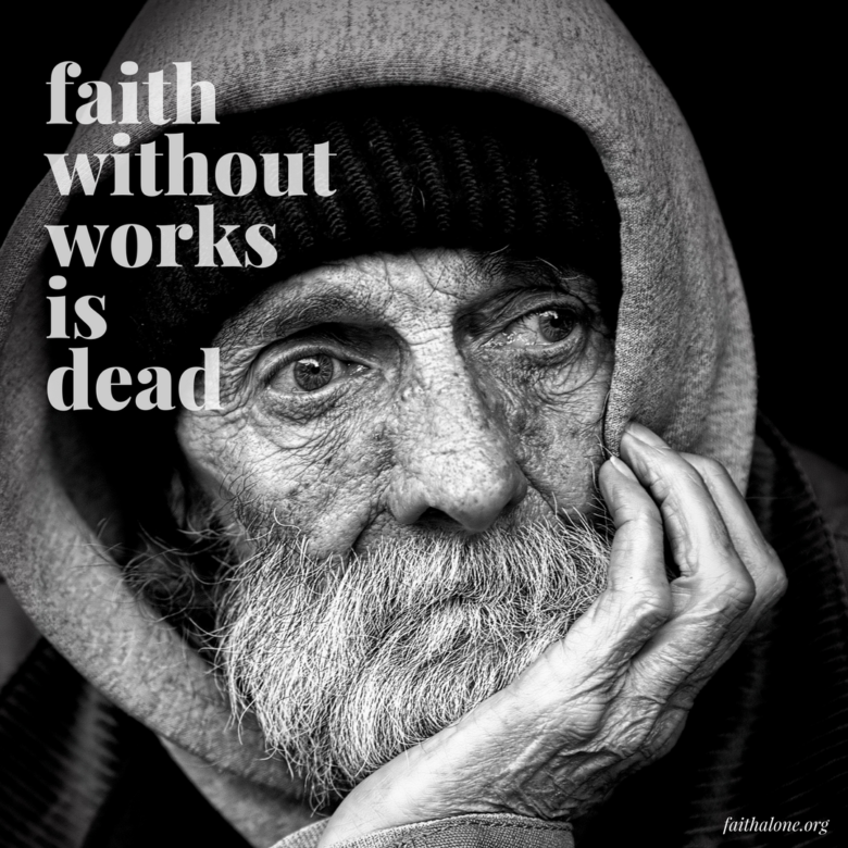 faith without works is dead Chapter 2 god has chosen the poor of this world who are rich in faith—salvation is gained by keeping the whole law—faith without works is dead.