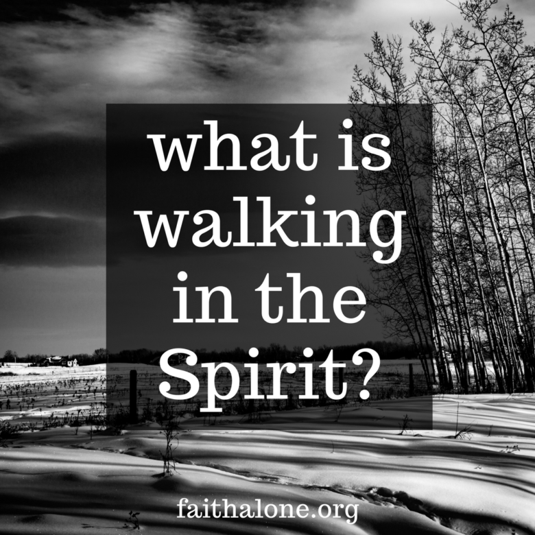 Walking In The Spirit—What Does It Mean?