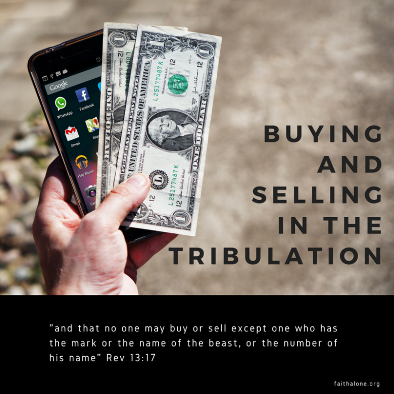 Buying and Selling in the Tribulation — Revelation 13:17 – Grace  Evangelical Society