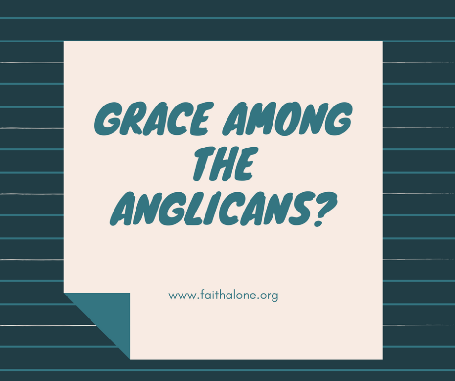 Grace Among the Anglicans? | Grace Evangelical Society
